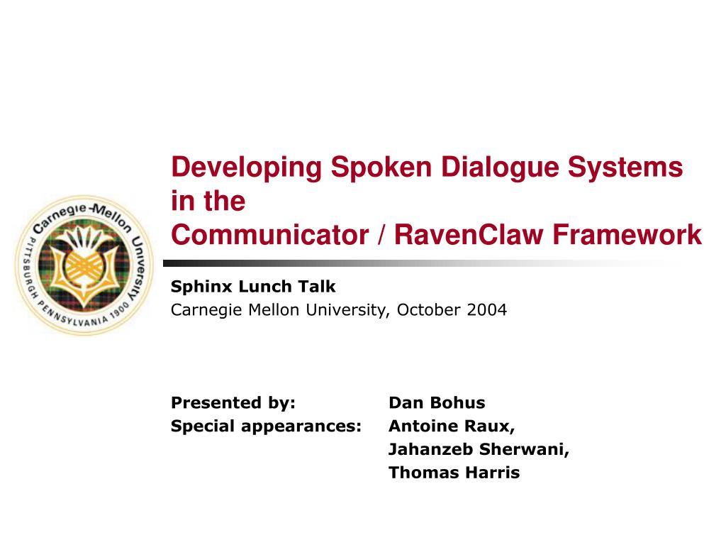 Developing Spoken Dialogue Systems