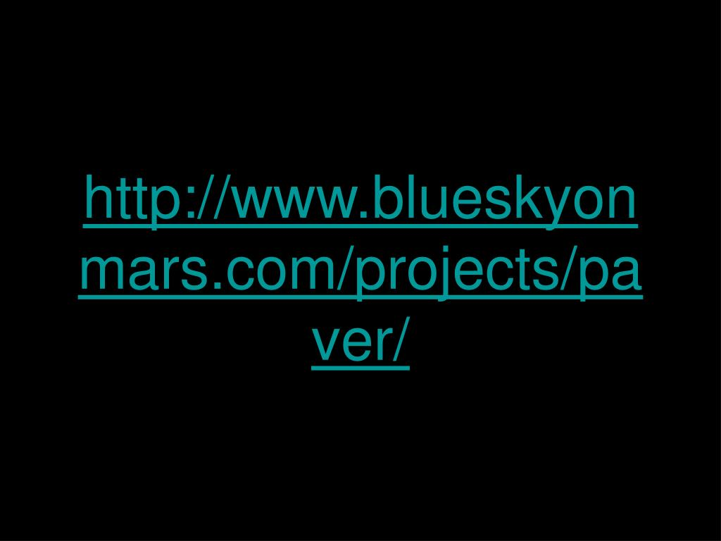 http://www.blueskyonmars.com/projects/paver/