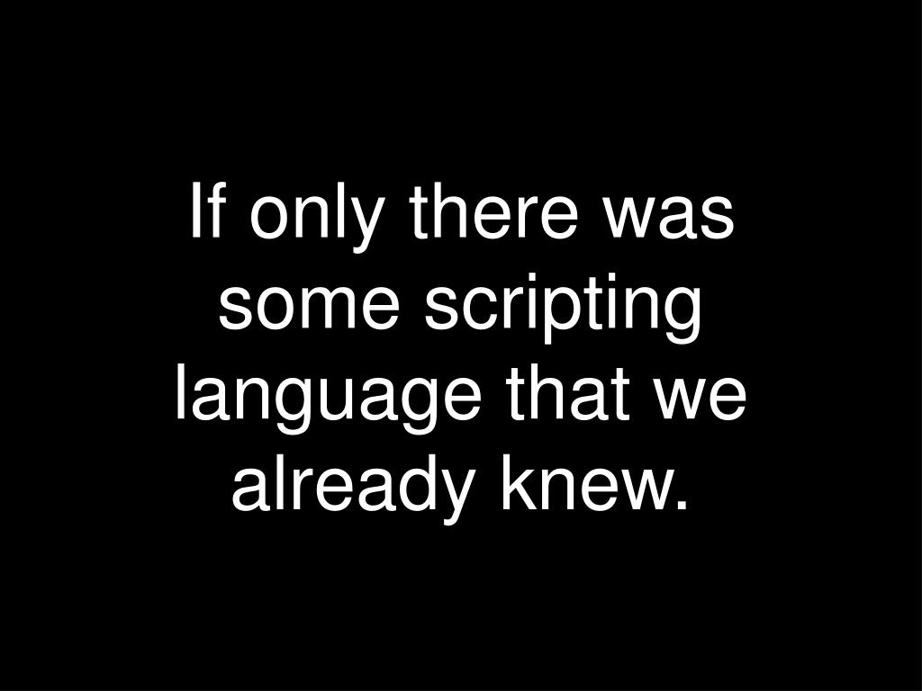 If only there was some scripting language that we already knew.