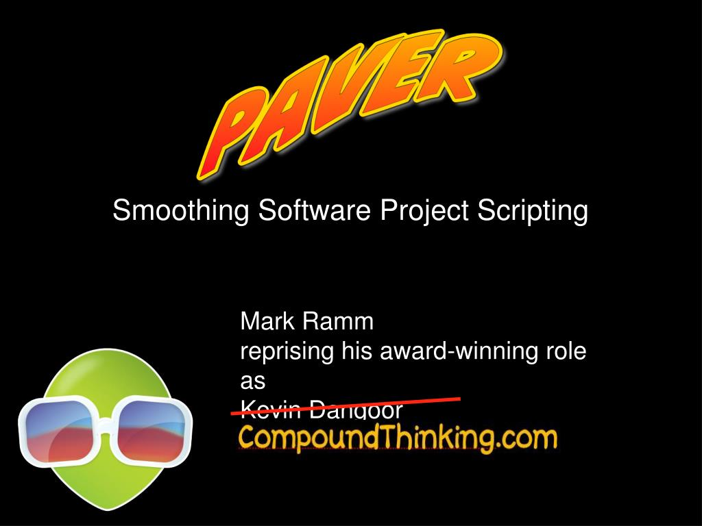 Smoothing Software Project Scripting