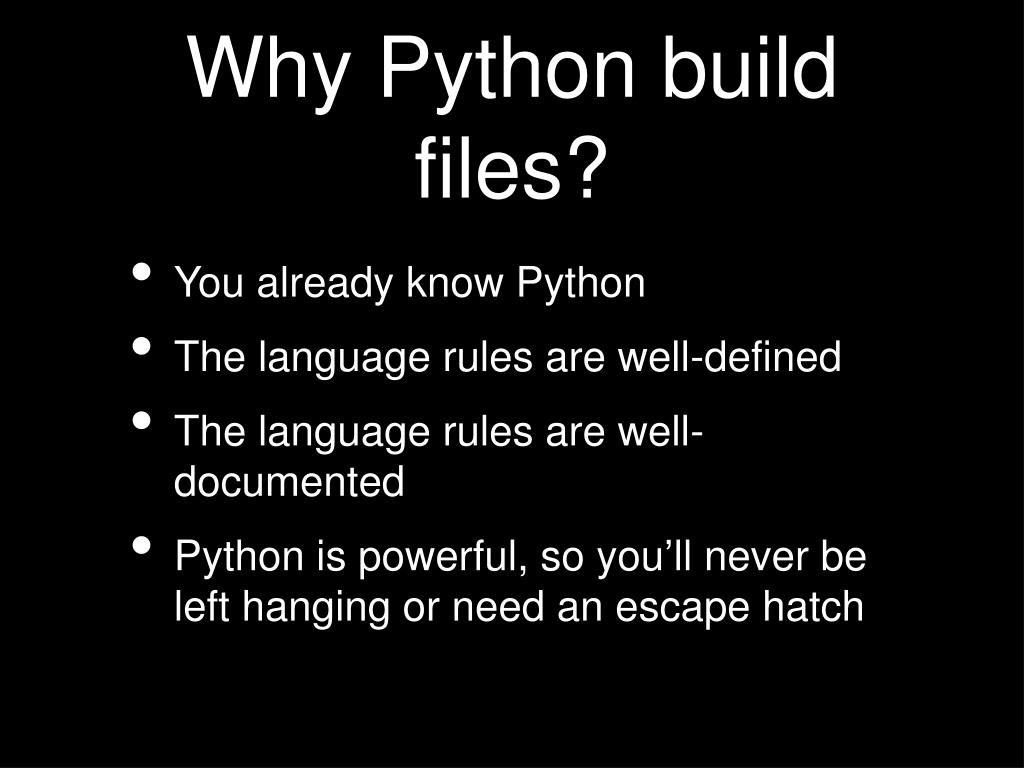 Why Python build files?