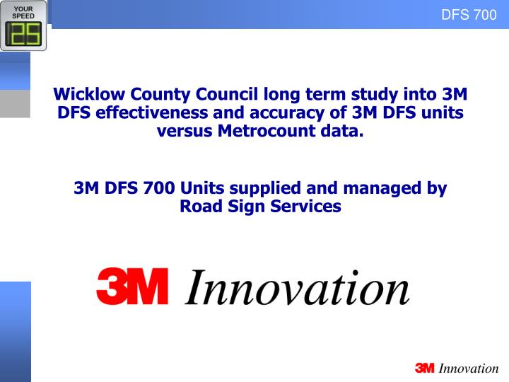 Wicklow County Council long term study into 3M DFS effectiveness and accuracy of 3M DFS units versus...