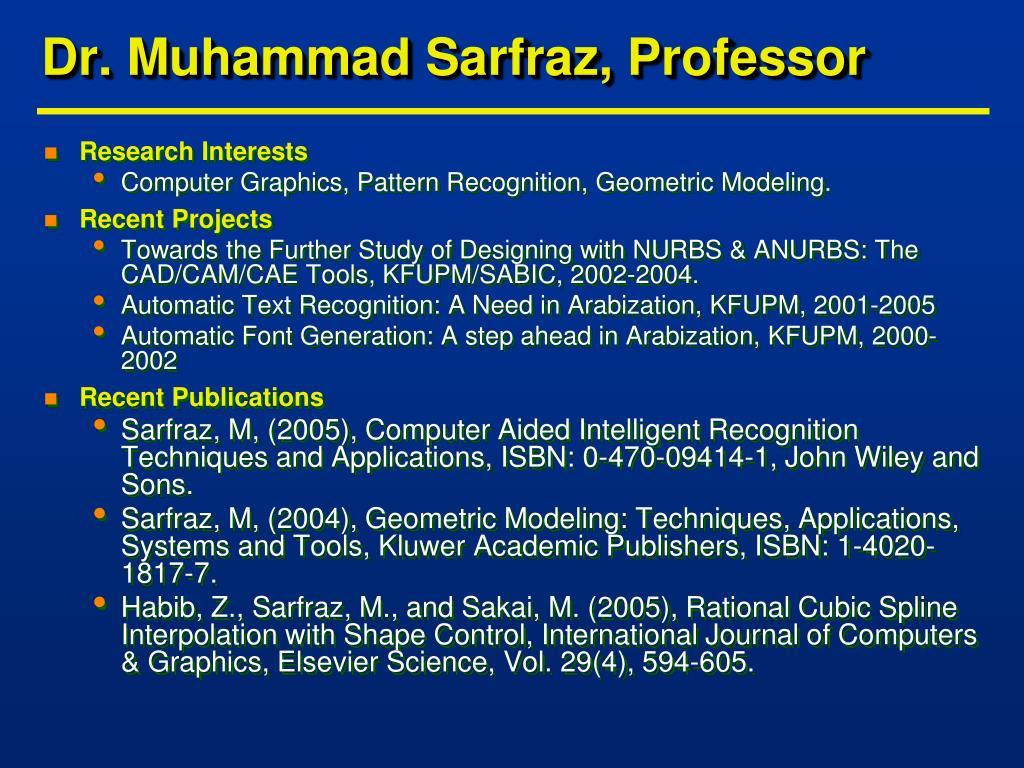 Dr. Muhammad Sarfraz, Professor
