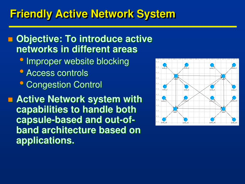 Friendly Active Network System