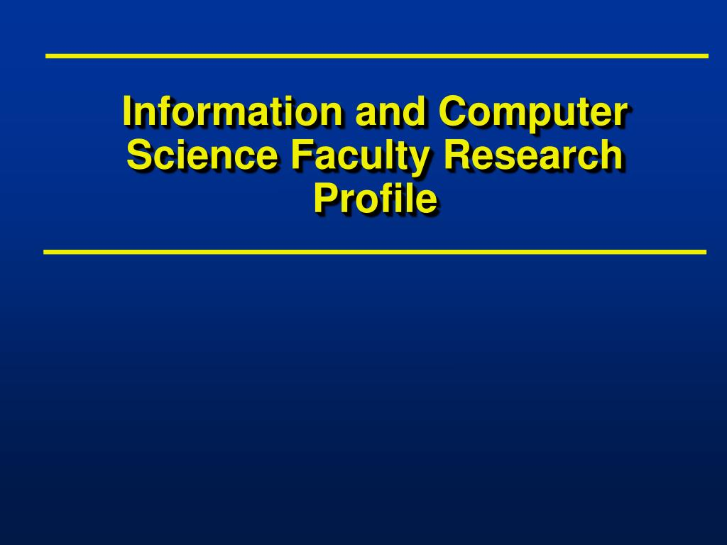 Information and Computer Science Faculty Research Profile