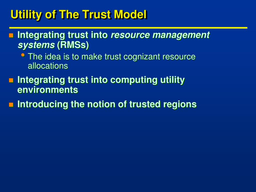 Utility of The Trust Model