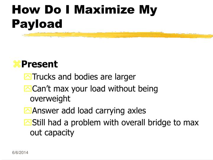 How do i maximize my payload1