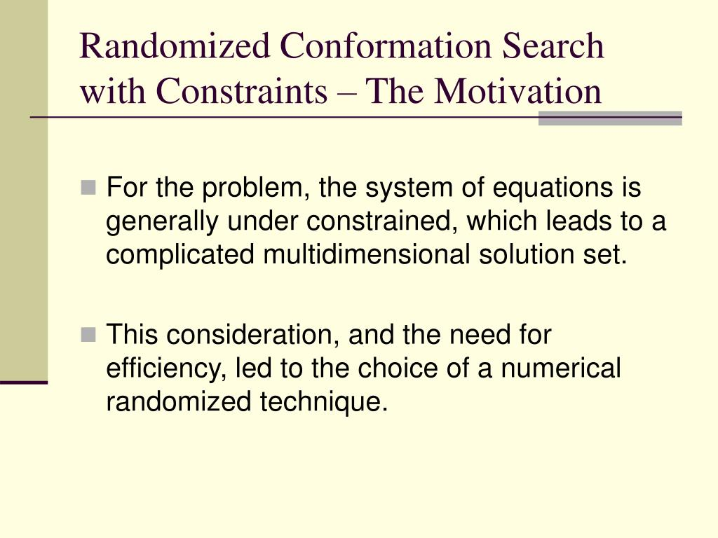 Randomized Conformation Search with Constraints – The Motivation