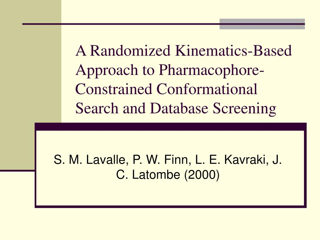 A Randomized Kinematics-Based Approach to Pharmacophore-Constrained Conformational Search and Database Screening