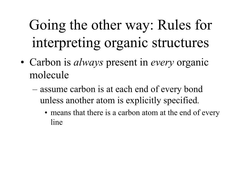Going the other way: Rules for interpreting organic structures