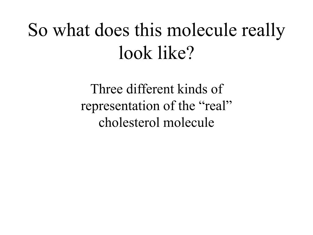 So what does this molecule really look like?