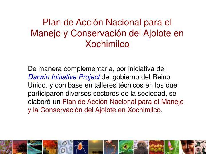 Plan de Acción Nacional para el Manejo y Conservación del Ajolote en Xochimilco