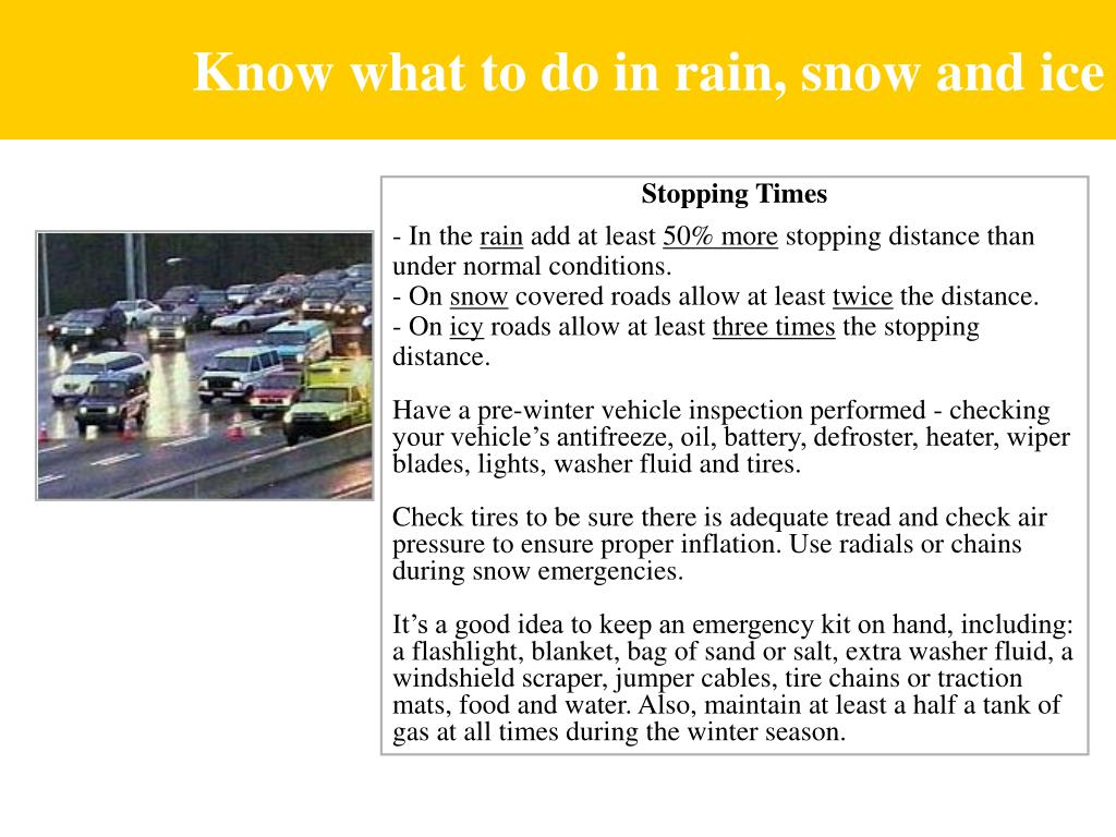 Know what to do in rain, snow and ice