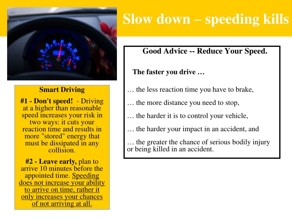 Slow down – speeding kills