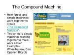 the compound machine