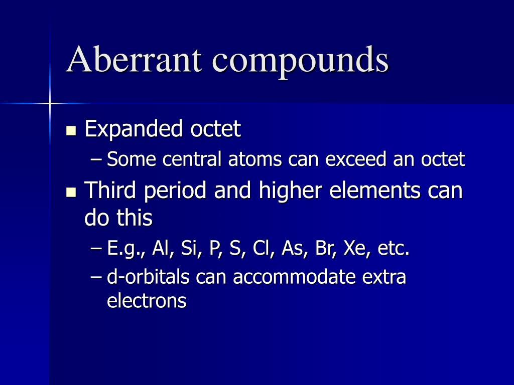 Aberrant compounds