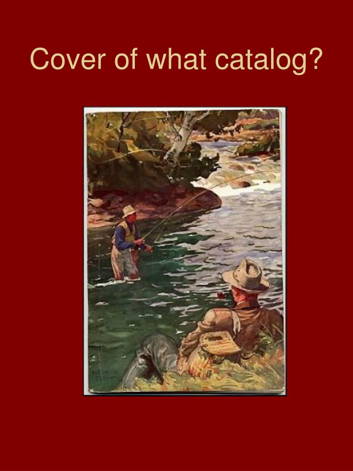 Cover of what catalog?