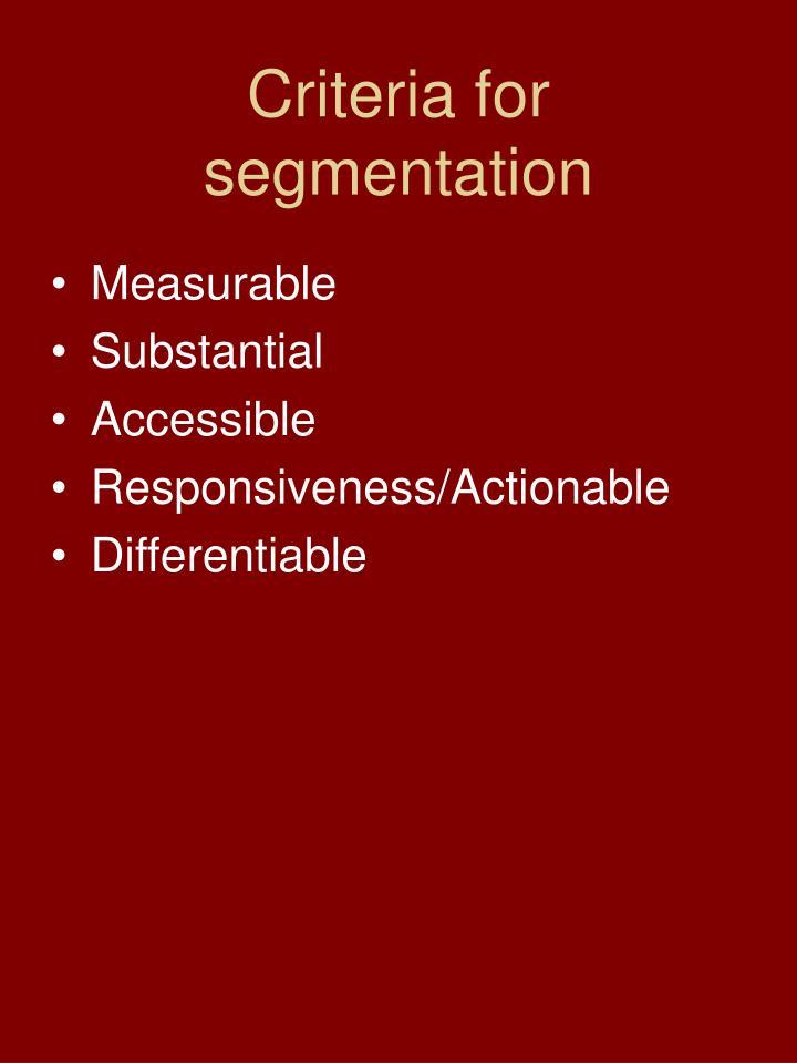Criteria for segmentation