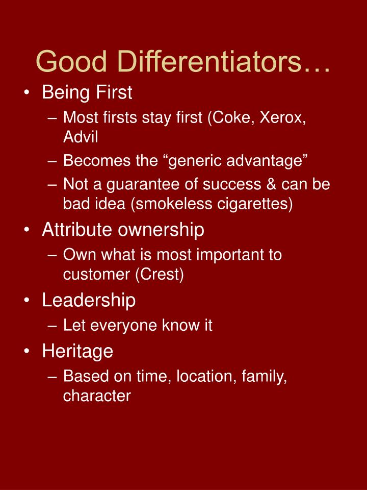 Good Differentiators…
