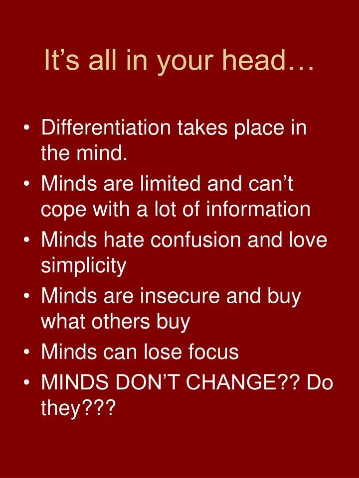 It's all in your head…
