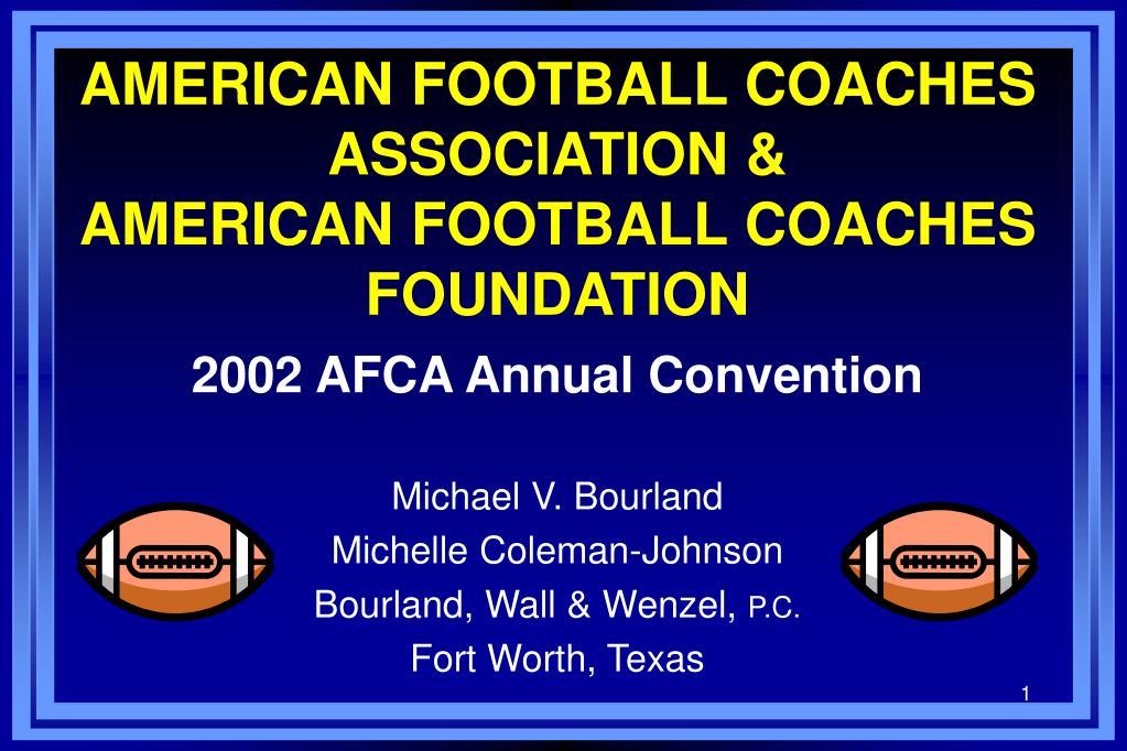 AMERICAN FOOTBALL COACHES ASSOCIATION &