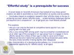 effortful study is a prerequisite for success