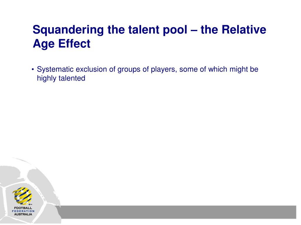 Squandering the talent pool – the Relative Age Effect