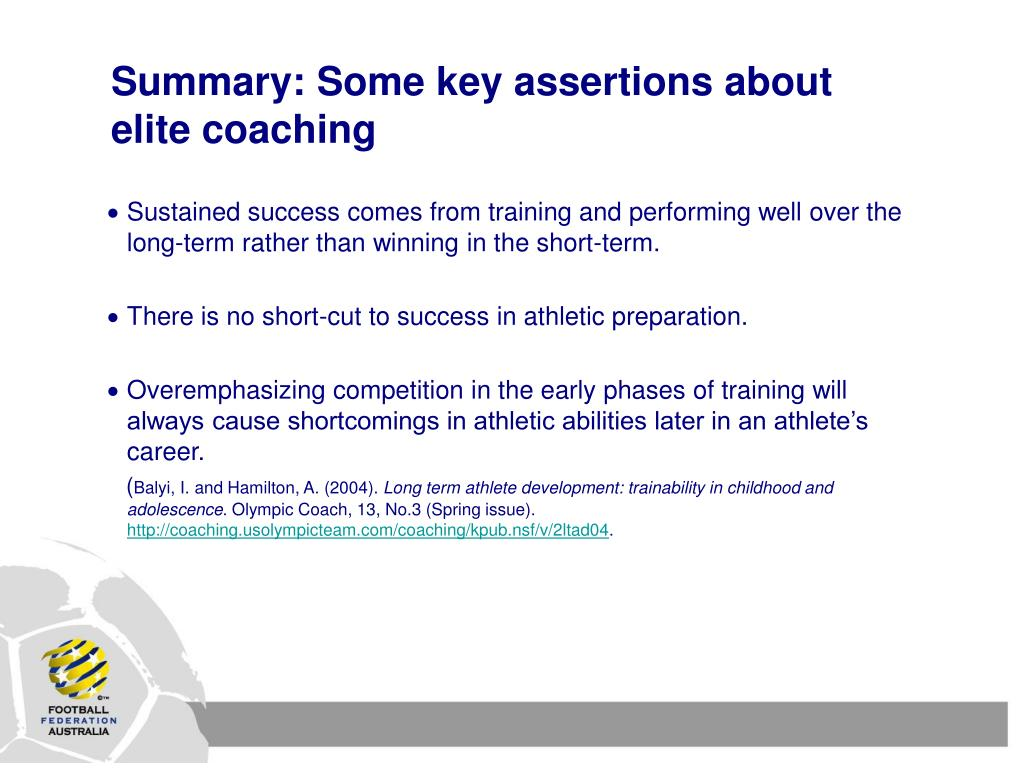 Summary: Some key assertions about elite coaching