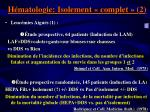 h matologie isolement complet 2