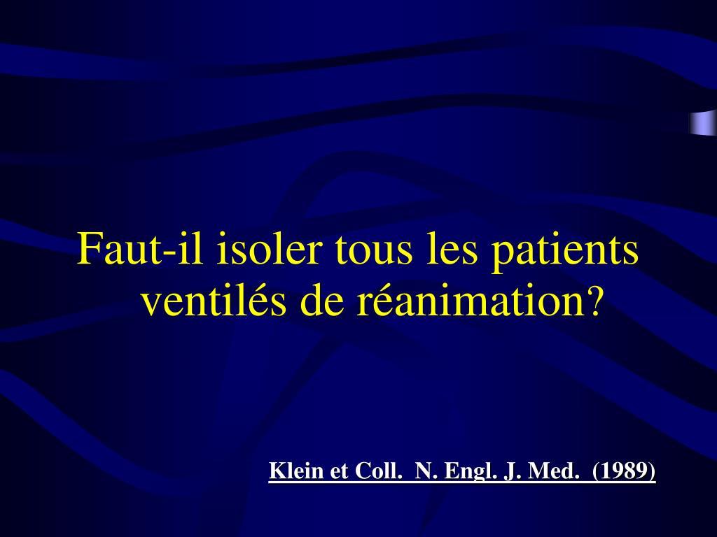 Faut-il isoler tous les patients ventilés de réanimation
