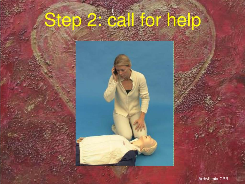 Step 2: call for help