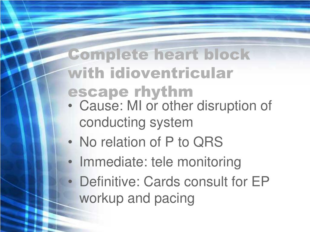 Complete heart block with idioventricular escape rhythm