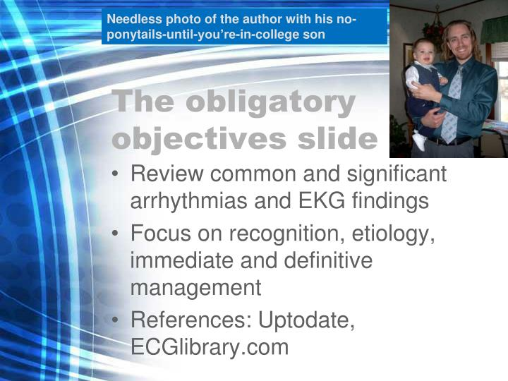 The obligatory objectives slide