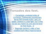 torsades des feet