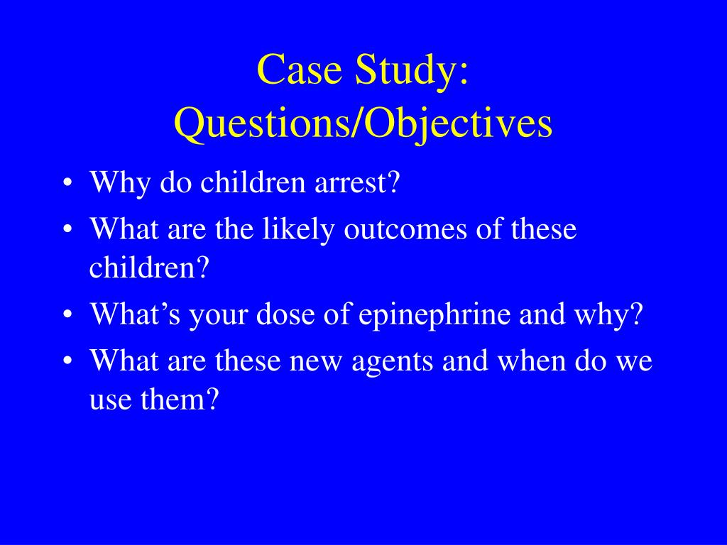 Case Study: Questions/Objectives
