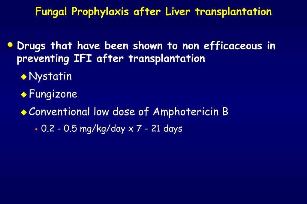 Fungal Prophylaxis after Liver transplantation
