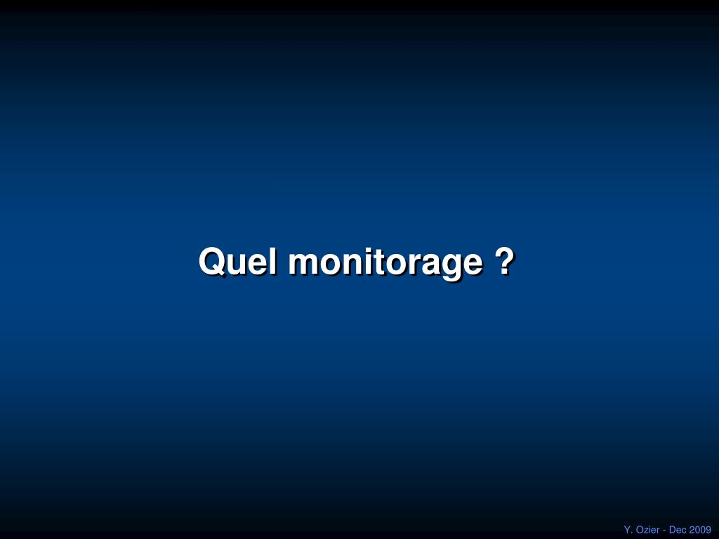 Quel monitorage ?