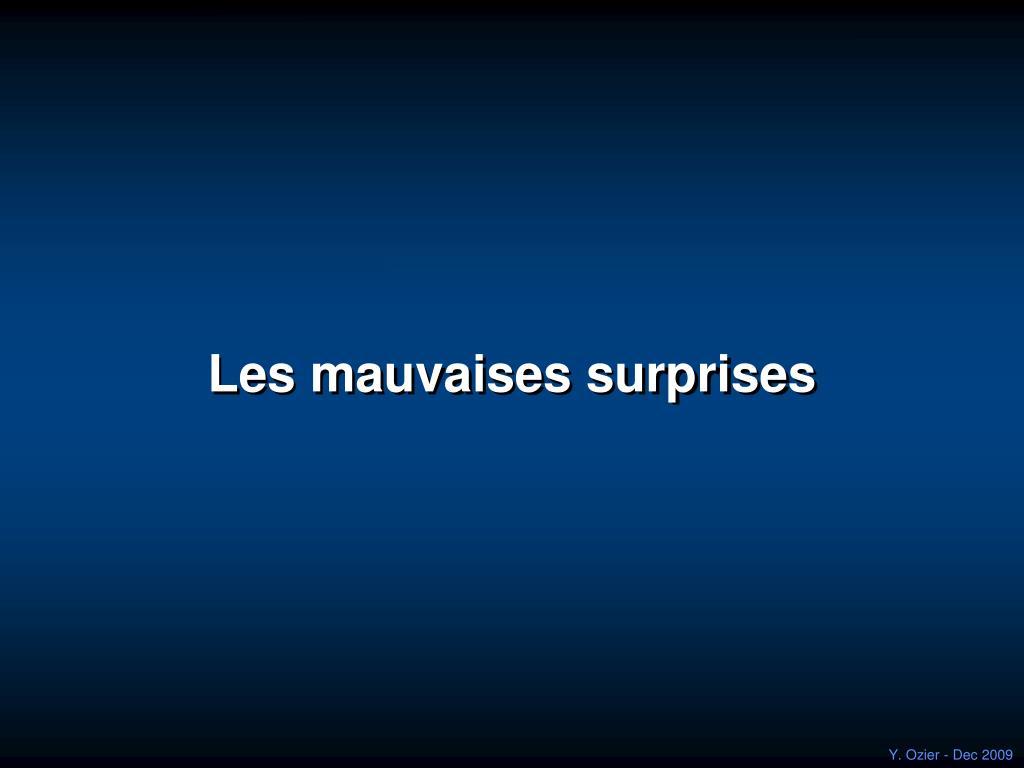 Les mauvaises surprises