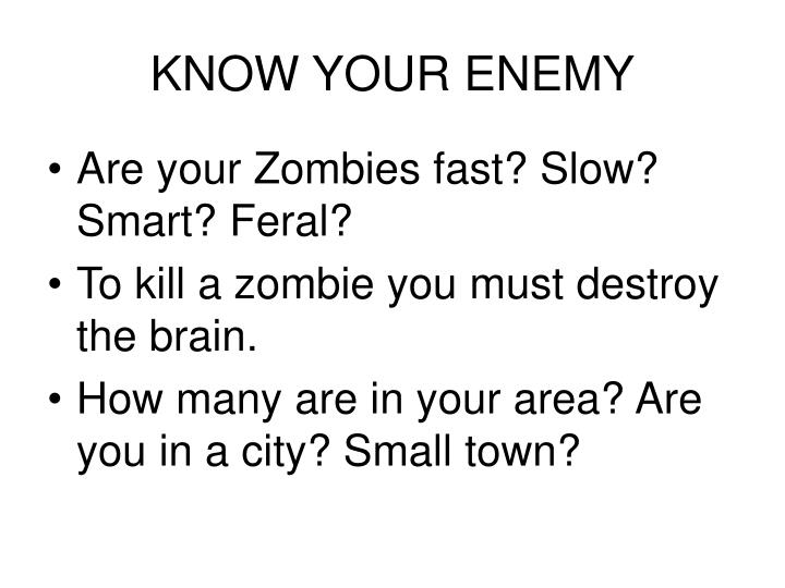 Know your enemy l.jpg