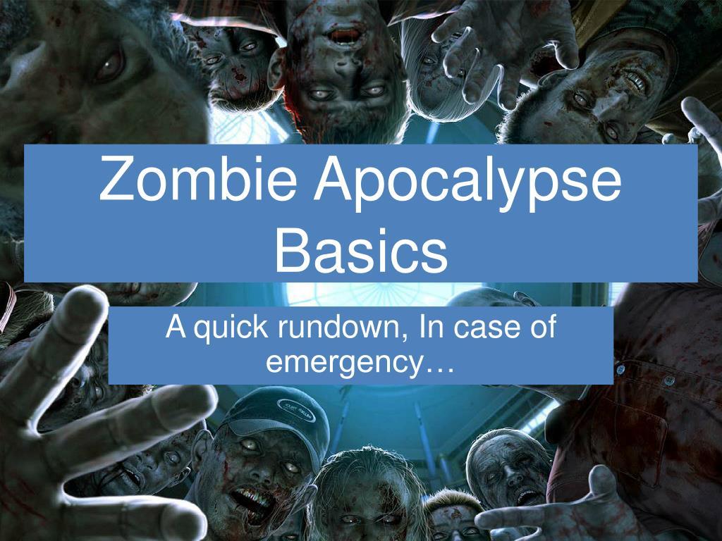 Zombie Apocalypse Basics