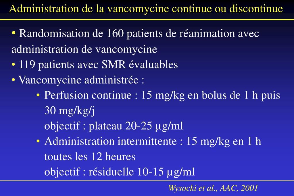 Administration de la vancomycine continue ou discontinue