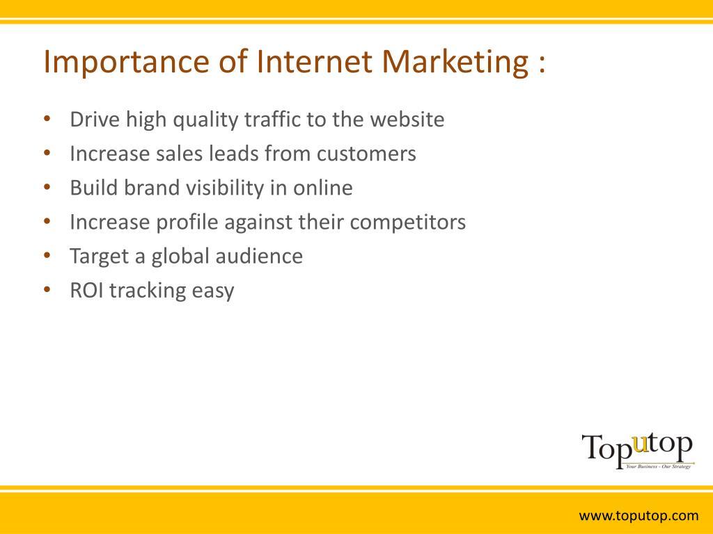 Importance of Internet Marketing :