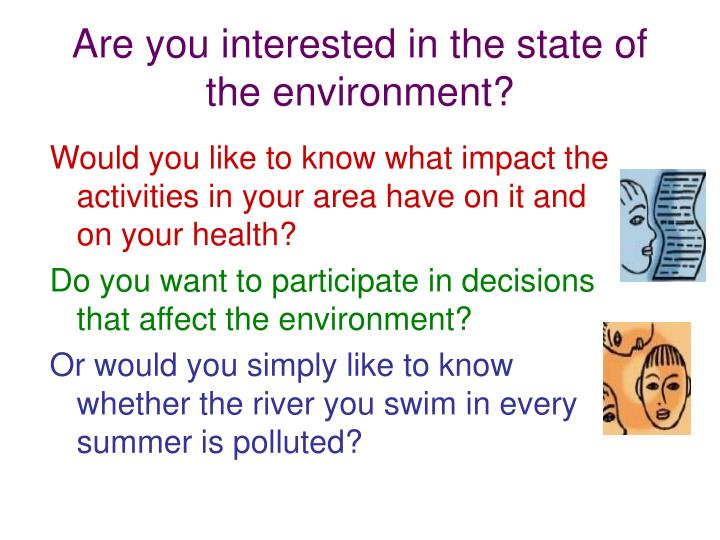 Are you interested in the state of the environment?