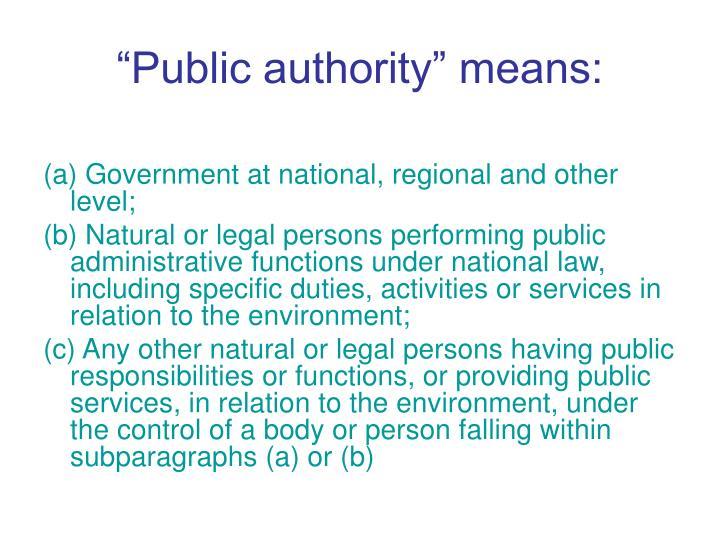 """""""Public authority"""" means:"""