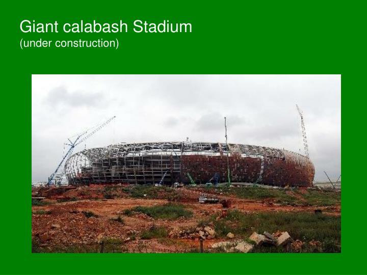 Giant calabash Stadium