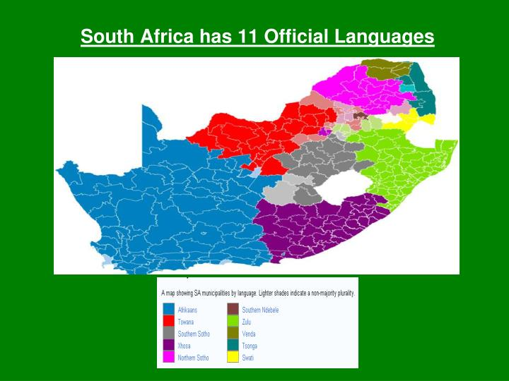 South Africa has 11 Official Languages
