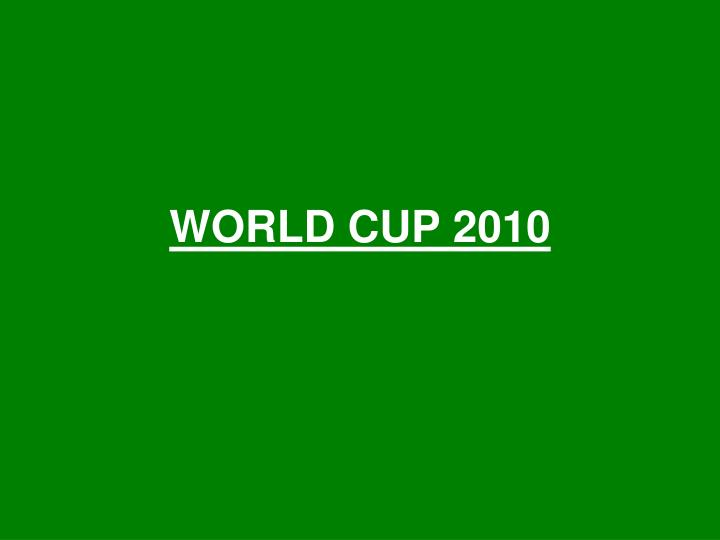 WORLD CUP 2010