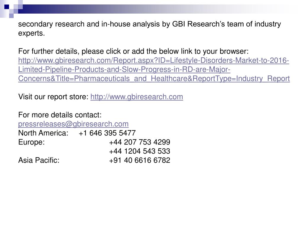 secondary research and in-house analysis by GBI Research's team of industry experts.