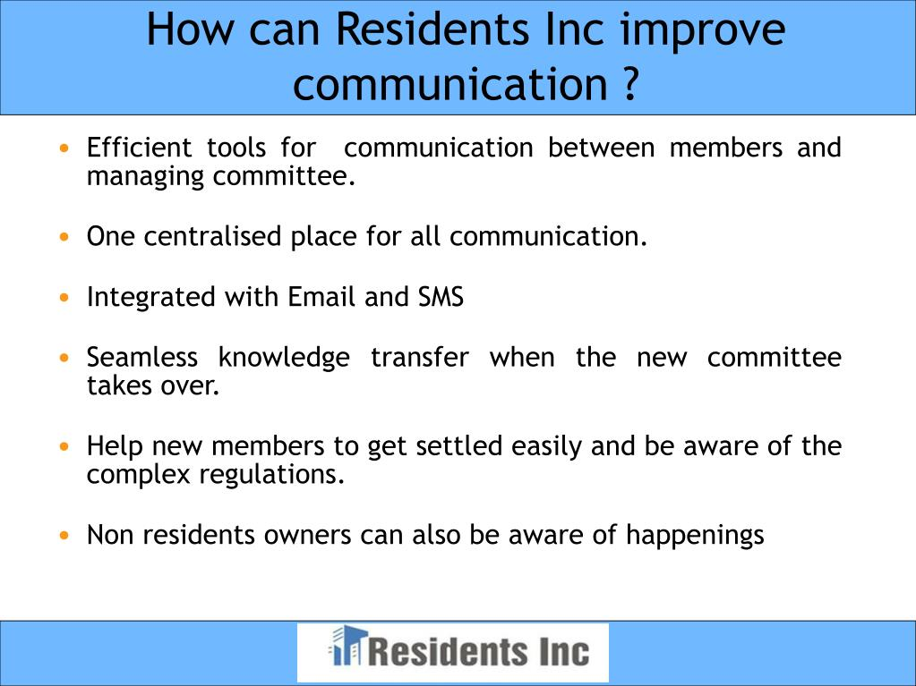 How can Residents Inc improve communication ?