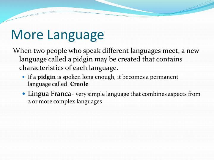 More Language